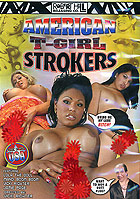 American T Girl Strokers
