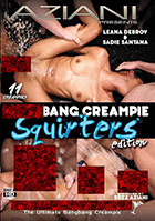 Gangbang Creampie Squirters Edition