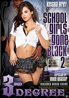 School Girls Gone Black 2