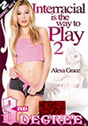 Interracial Is The Way To Play 2 - 2 Disc Set