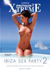X-Treme - Ibiza Sex Party 2