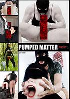 Pumped Matter
