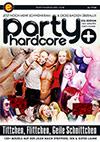 Party Hardcore: Tittchen, Flittchen, Geile Schnittchen