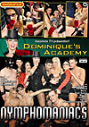 Dominique's Fuck Academy - Nymphomaniacs