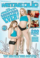 The Greatest Squirters Ever