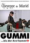 Cheyenne de Muriel: Gummi.... bis der Arzt kommt