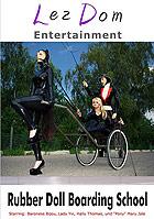 Lez Dom Entertainment: Rubber Doll Boarding School