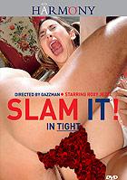 Slam It! In Tight