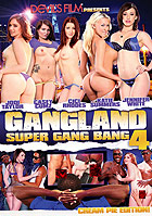 Gangland Super Gang Bang 4