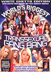 World's Biggest Transsexual Gangbang