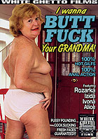 I Wanna Butt Fuck Your Grandma!