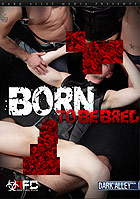 Born To Be Bred