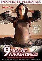 9 Mos. Of Naughtiness