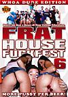 Frat House Fuckfest 6