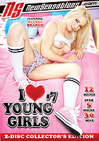 I Love Young Girls 7  2 Disc Collectors Edition