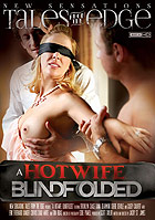 A Hotwife Blindfolded