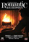Romantic Aggression - 2 Disc Set