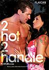 2 Hot 2 Handle
