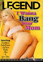 I Wanna Bang Your Mom