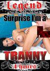 Surprise I'm A Tranny - 4h