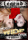 Mouth Wide Open - 4h