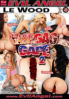 Gasp Gag And Gape 2