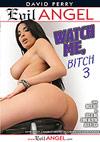 Watch Me, Bitch 3