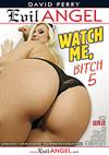 Watch Me, Bitch 5