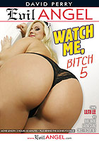Watch Me Bitch 5)