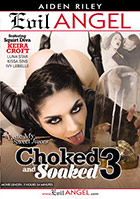 Choked And Soaked 3 DVD - buy now!