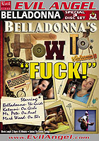 "Belladonnas How To ""Fuck""  Special 3 Disc Set"