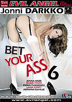 Bet Your Ass 6