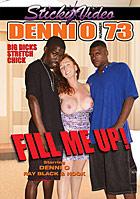 Denni O 73: Fill Me Up!