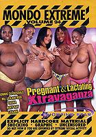 Mondo Extreme 94: Pregnant & Lactating Xtravaganza