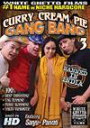 Curry Cream Pie Gang Bang 3