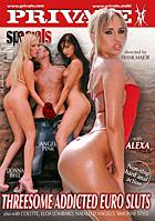 Private Specials - Threesome Addicted Euro Sluts