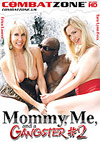 Mommy, Me And A Gangster 2