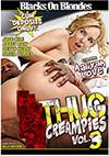 Thug Creampies 3