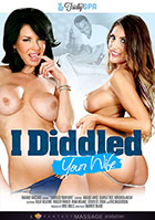 I Diddled Your Wife DVD