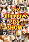Die ultimative Piss-Show