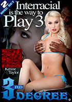 Interracial Is The Way To Play 3 - 2 Disc Set
