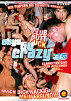 Guys Go Crazy 35 - Club Butt Fuck