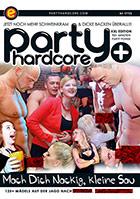 Party Hardcore: Mach dich nackig, kleine Sau