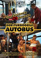 Der turbogeile Autobus: Öffentlicher Sexverkehr