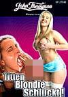 Titten-Blondie schluckt!