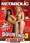 Squirting 3 - 3 Disc Set - 5h