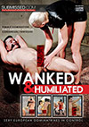 Wanked & Humiliated