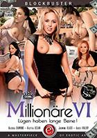Millionäre 6: Lügen haben lange Beine!