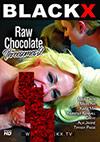 Raw Chocolate Threesomes 2