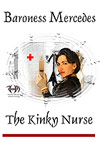 Baroness Mercedes: The Kinky Nurse
